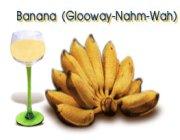 Banana (Glooway-Nahm-Wah)