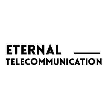 Eternal Telecommunication