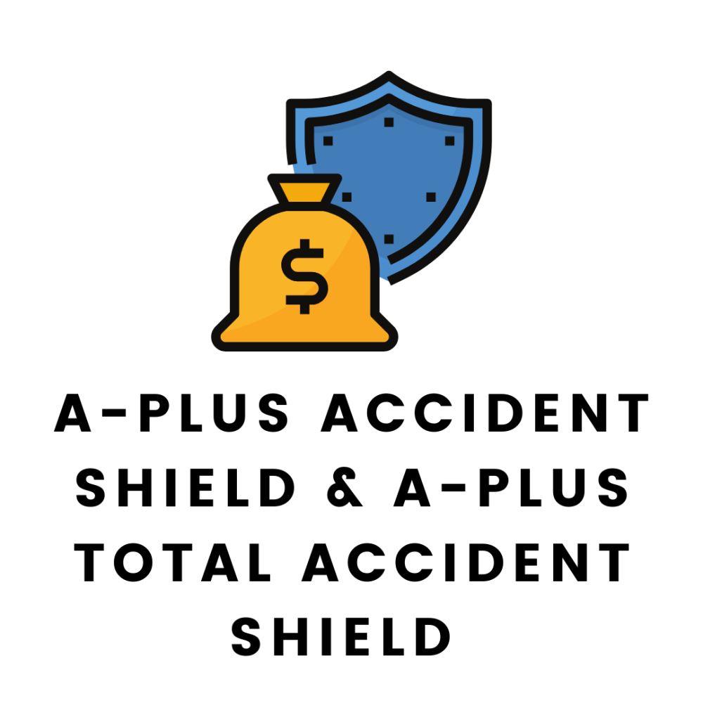 A-Plus Accident Shield & A-Plus Total Accident Shield